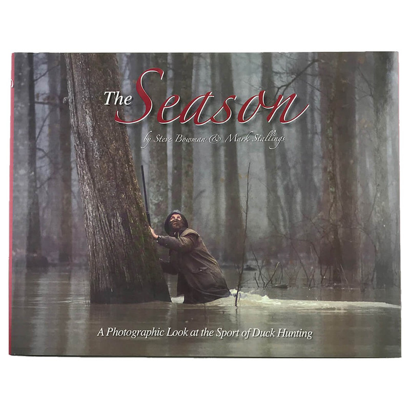The Season - A Photographic Look at the Sport of Duck Hunting ISBN 0-9786952-0-8